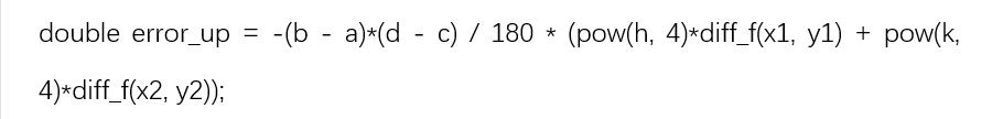 double error_up = -(b - a)*(d - c) / 180 * (pow(h, 4)*diff_f(x1, y1) + pow(k, 4)*diff_f(x2, y2));