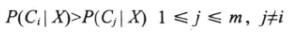 P(Ci | X)>P(Cj | X)  1≤j≤m,ji