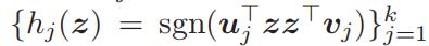 {hj(z)=sgn(u⊤jz⊤vj)}kj=1