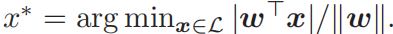 x*=argminx∈L | w |/kwk。