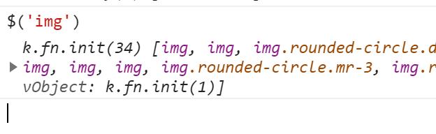 "$('img')// init(3) [img, img, img, prevObject: init(1), context: document, selector: ""img""]"