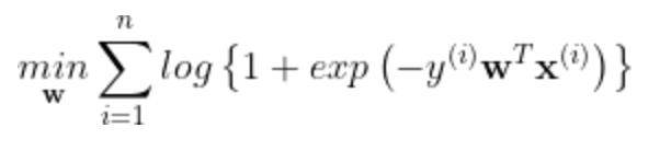 \underset{\mathbf{w}}{min}\sum_{i=1}^{n}log\left \{ 1+exp\left ( -y^{\left ( i \right )}\mathbf{w}^T\mathbf{x}^{\left ( i \right )} \right ) \right \}