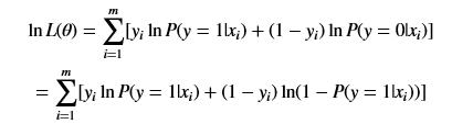 lnL(θ)=∑ i=1 m [y i lnP(y=1 x i )+(1−y i )lnP(y=0 x i )]=∑ i=1 m [y i lnP(y=1 x i )+(1−y i )ln(1−P(y=1 x i ))]lnL(θ)=∑i=1m[yilnP(y=1 xi)+(1−yi)lnP(y=0 xi)]=∑i=1m[yilnP(y=1 xi)+(1−yi)ln(1−P(y=1 xi))]
