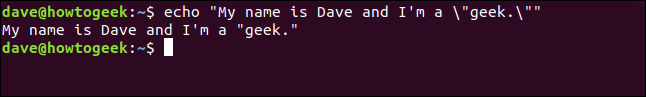 """echo """"My name is Dave and I'm a \""""geek.\"""""""" in a terminal window"""