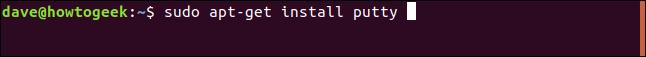 sudo apt-get install putty in a terminal window