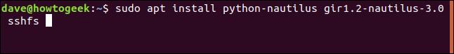 sudo apt install python-nautilus gir1.2-nautilus-3.0 sshfs in a terminal window