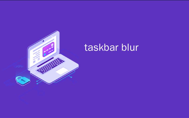 taskbar blur
