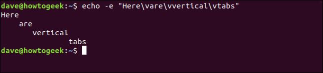 "echo -e ""Here\vare\vvertical\vtabs"" in a terminal window"