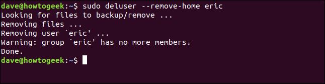 sudo deluser --remove-home eric in a terminal window
